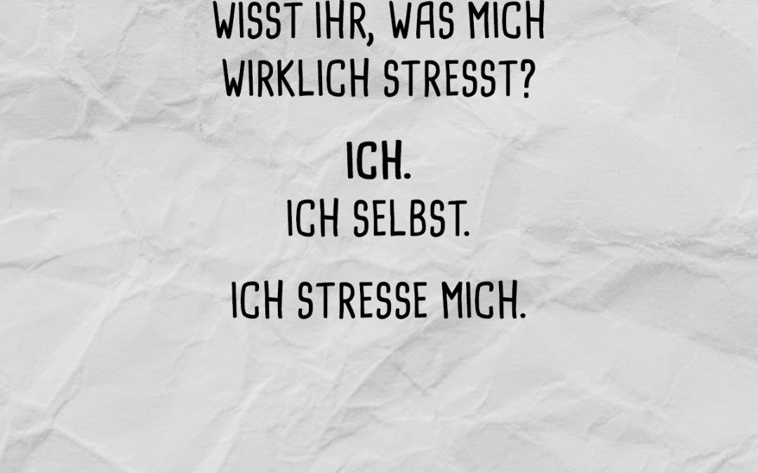 Spruch des Monats: Was mich wirklich Stresst